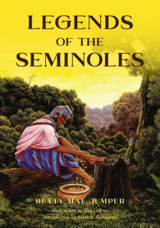 Cover image for the book Legends of the Seminoles, 2nd Edition