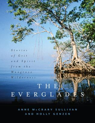 Cover image for the book The Everglades: Stories of Grit and Spirit from the Mangrove Wilderness