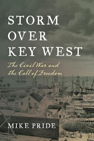 Cover image for the book Storm Over Key West: The Civil War and the Call of Freedom