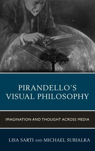 Cover image for the book Pirandello's Visual Philosophy: Imagination and Thought across Media