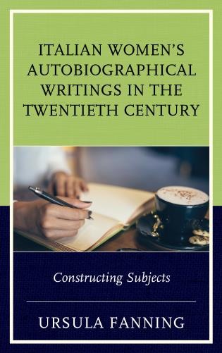 Cover image for the book Italian Women's Autobiographical Writings in the Twentieth Century: Constructing Subjects