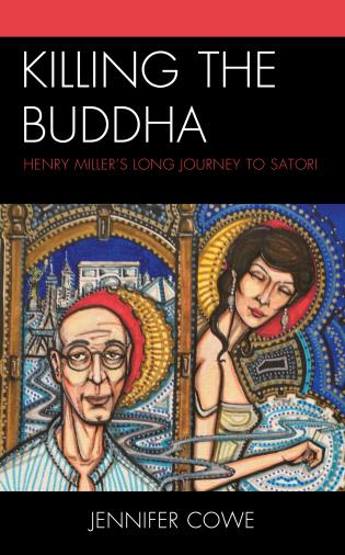 Cover image for the book Killing the Buddha: Henry Miller's Long Journey to Satori