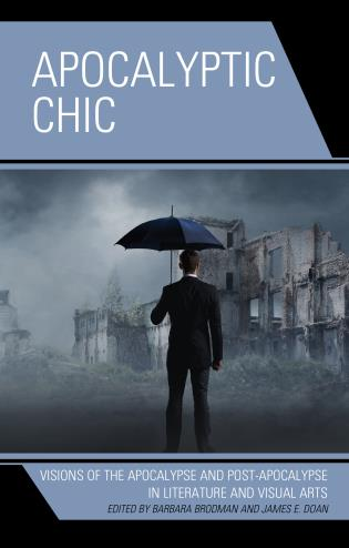 Cover image for the book Apocalyptic Chic: Visions of the Apocalypse and Post-Apocalypse in Literature and Visual Arts