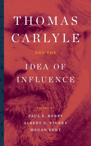 Cover image for the book Thomas Carlyle and the Idea of Influence