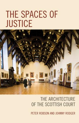 Cover image for the book The Spaces of Justice: The Architecture of the Scottish Court
