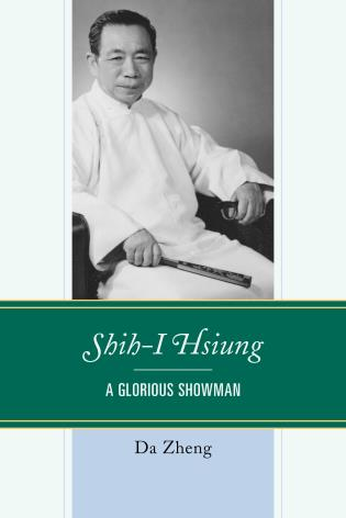 Cover image for the book Shih-I Hsiung: A Glorious Showman