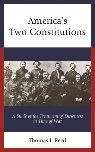 Cover image for the book America's Two Constitutions: A Study of the Treatment of Dissenters in Time of War
