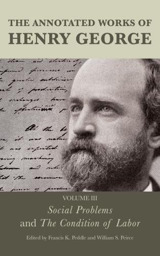 Cover image for the book The Annotated Works of Henry George: Social Problems and The Condition of Labor, Volume 3
