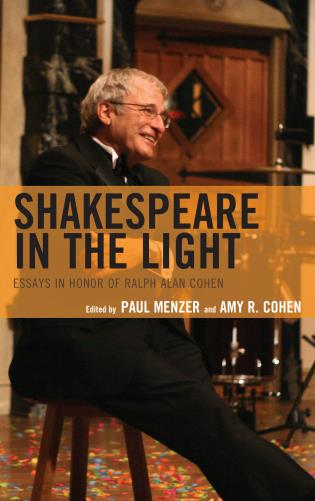 Cover image for the book Shakespeare in the Light: Essays in Honor of Ralph Alan Cohen