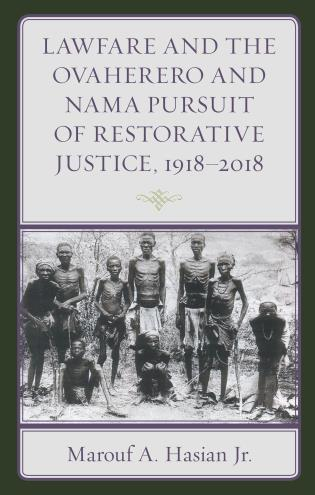 Cover image for the book Lawfare and the Ovaherero and Nama Pursuit of Restorative Justice, 1918–2018