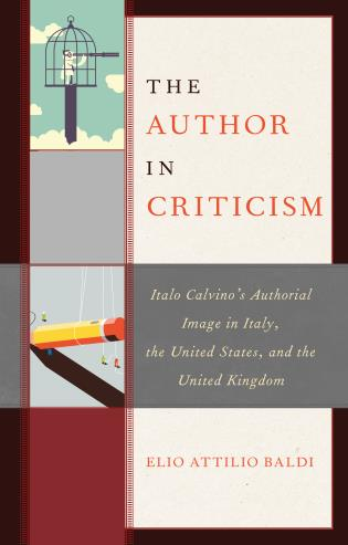 Cover image for the book The Author in Criticism: Italo Calvino's Authorial Image in Italy, the United States, and the United Kingdom