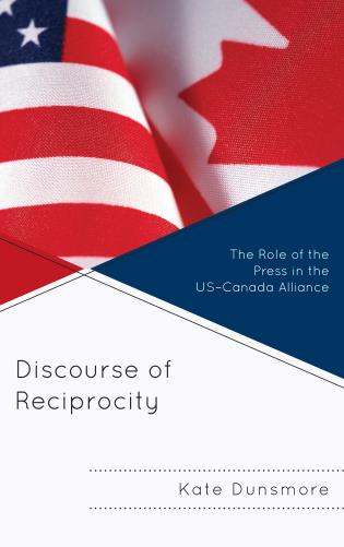 Cover image for the book Discourse of Reciprocity: The Role of the Press in the US-Canada Alliance
