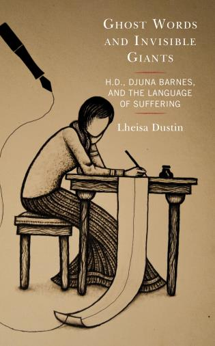 Cover image for the book Ghost Words and Invisible Giants: H.D., Djuna Barnes, and the Language of Suffering