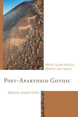 Cover image for the book Post-Apartheid Gothic: White South African Writers and Space