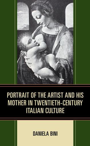Cover image for the book Portrait of the Artist and His Mother in Twentieth-Century Italian Culture