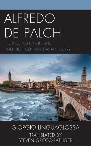 Cover image for the book Alfredo de Palchi: The Missing Link in Late Twentieth-Century Italian Poetry
