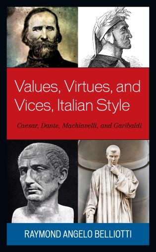Cover image for the book Values, Virtues, and Vices, Italian Style: Caesar, Dante, Machiavelli, and Garibaldi
