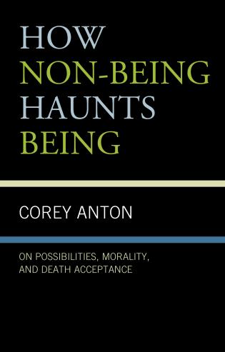Cover image for the book How Non-being Haunts Being: On Possibilities, Morality, and Death Acceptance