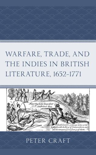 Cover image for the book Warfare, Trade, and the Indies in British Literature, 1652–1771