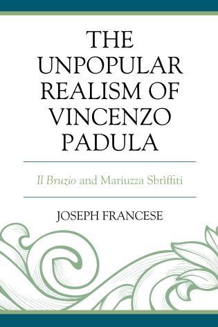 Cover image for the book The Unpopular Realism of Vincenzo Padula: Il Bruzio and Mariuzza Sbrìffiti