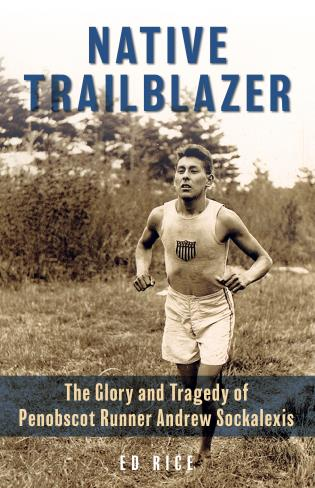 Cover image for the book Native Trailblazer: The Glory and Tragedy of Penobscot Runner Andrew Sockalexis