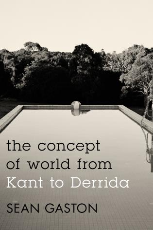 Cover image for the book The Concept of World from Kant to Derrida