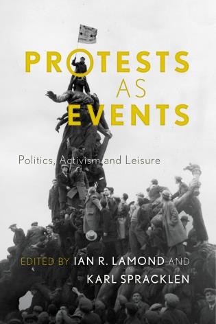 Cover image for the book Protests as Events: Politics, Activism and Leisure