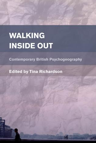 Cover image for the book Walking Inside Out: Contemporary British Psychogeography