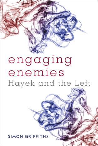 Cover image for the book Engaging Enemies: Hayek and the Left