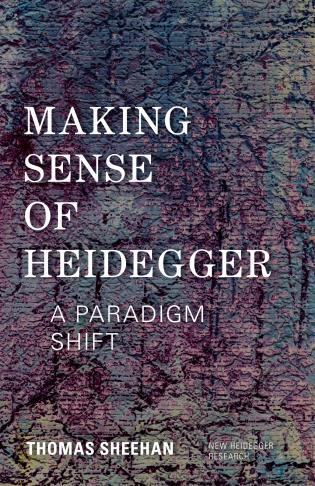 Cover image for the book Making Sense of Heidegger: A Paradigm Shift