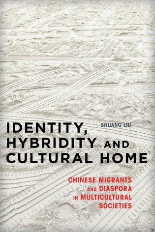 Cover image for the book Identity, Hybridity and Cultural Home: Chinese Migrants and Diaspora in Multicultural Societies