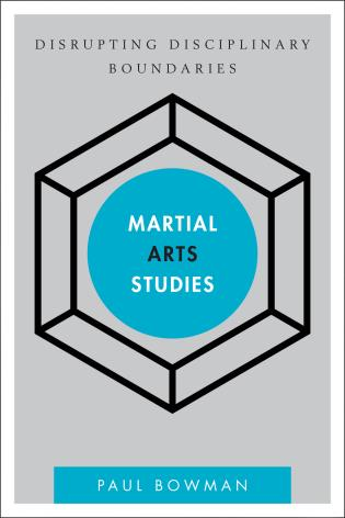Cover image for the book Martial Arts Studies: Disrupting Disciplinary Boundaries