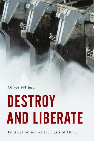 Cover image for the book Destroy and Liberate: Political Action on the Basis of Hume