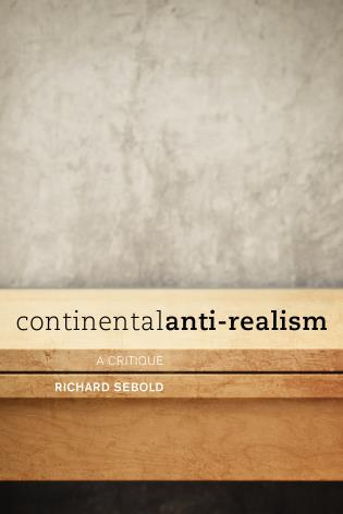 Cover image for the book Continental Anti-Realism: A Critique