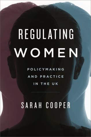Cover image for the book Regulating Women: Policymaking and Practice in the UK