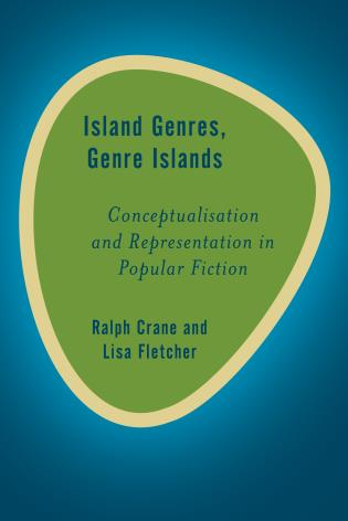 Cover image for the book Island Genres, Genre Islands: Conceptualisation and Representation in Popular Fiction