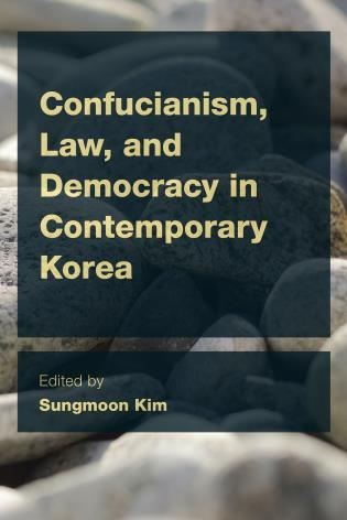 Cover image for the book Confucianism, Law, and Democracy in Contemporary Korea