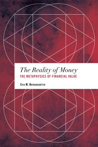 Cover image for the book The Reality of Money: The Metaphysics of Financial Value