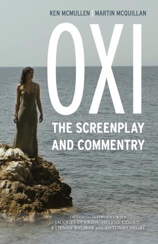 Cover image for the book Oxi: An Act of Resistance: The Screenplay and Commentary, Including interviews with Derrida, Cixous, Balibar and Negri