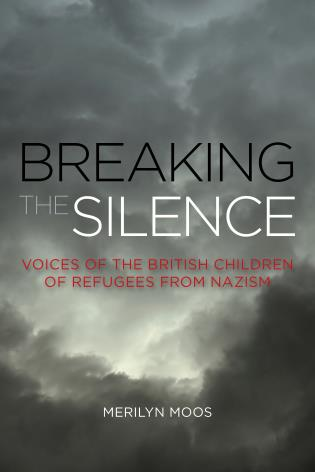 Cover image for the book Breaking the Silence: Voices of the British Children of Refugees from Nazism