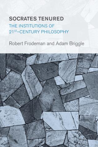 Cover image for the book Socrates Tenured: The Institutions of 21st-Century Philosophy
