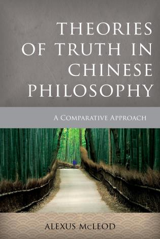 Cover image for the book Theories of Truth in Chinese Philosophy: A Comparative Approach