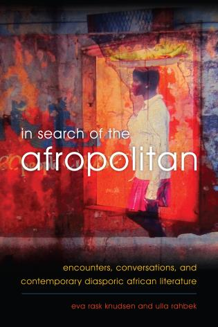 Cover image for the book In Search of the Afropolitan: Encounters, Conversations and Contemporary Diasporic African Literature