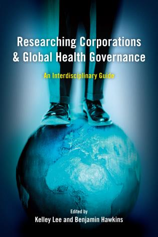 Cover image for the book Researching Corporations and Global Health Governance: An Interdisciplinary Guide