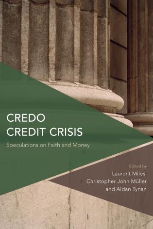 Cover image for the book Credo Credit Crisis: Speculations on Faith and Money