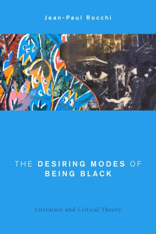 Cover image for the book The Desiring Modes of Being Black: Literature and Critical Theory