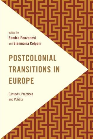Cover image for the book Postcolonial Transitions in Europe: Contexts, Practices and Politics