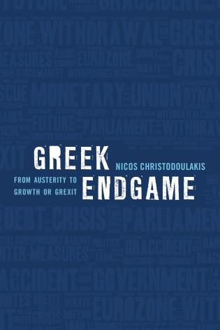 Cover image for the book Greek Endgame: From Austerity to Growth or Grexit