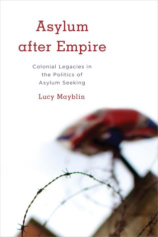 Cover image for the book Asylum after Empire: Colonial Legacies in the Politics of Asylum Seeking