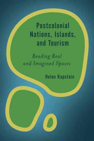 Cover image for the book Postcolonial Nations, Islands, and Tourism: Reading Real and Imagined Spaces